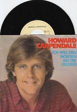 HOWARD CARPENDALE Ich will den Morgen mit dir erleben 45