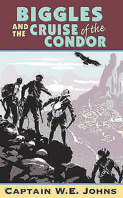 1 of 1 - Biggles and Cruise of the Condor by W. E. Johns (Paperback)