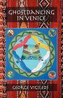 Ghostdancing in Venice by George H. Vigileos (Paperback, 2007)