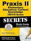 Praxis II Elementary Education Content Knowledge (5014) Exam Secrets Study Guide: Praxis II Test Review for the Praxis II Subject Assessments by Mometrix Media LLC (Paperback / softback, 2016)