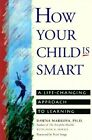 How Your Child is Smart: Life-changing Approach to Learning by Anne Powell, Dawna Markova (Paperback, 1993)