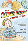 How Oliver Olson Changed the World by Claudia Mills (Paperback / softback, 2011)