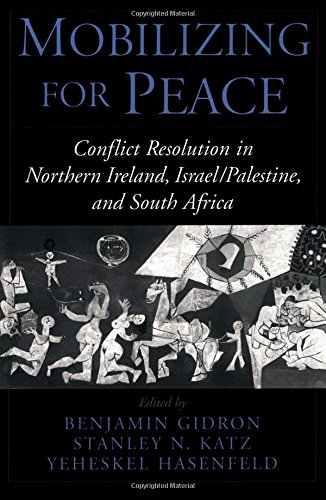Mobilizing for Peace: Conflict Resolution in Northern Ireland, Israel/Palestine,