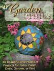 Garden Crafts: 20 Beautiful and Practical Projects for Patio, Porch, Deck, Garden or Yard by Elizabeth Letcavage (Paperback, 2015)