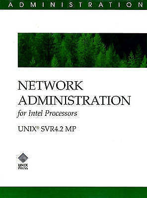Network Administration for Intel Processors (SVR 4.2 MP) by The UNIX System Gro