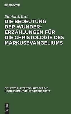 Beihefte Zur Zeitschrift Für Die Neutestamentliche Wissenschaft: Die...