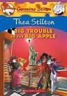 Big Trouble in the Big Apple by Thea Stilton (Hardback, 2011)