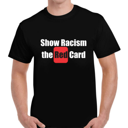 Say No To RACISM Football Show The Red Card T-shirt Tee Gents Mens Gift