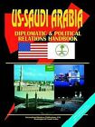 Us - Saudi Arabia Diplomatic and Political Relations Handbook by International Business Publications, USA (Paperback / softback, 2005)