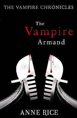 The Vampire Armand: The Vampire Chronicles: Volume 6 by Anne Rice (Paperback,...