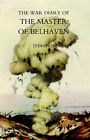 War Diary of the Master of Belhaven 1914-1918 by Ralph G. A. Lt Col. the Hon. Hamilton (Paperback, 2005)
