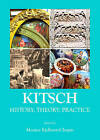 Kitsch: History, Theory, Practice by Cambridge Scholars Publishing (Hardback, 2013)