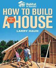 Habitat for Humanity How to Build a House: By Haun, Larry