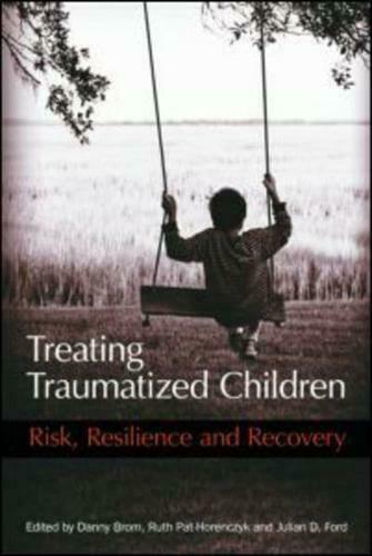 Treating Traumatized Children by D Brom, Ruth Pat-Horenczyk, Julian D Ford