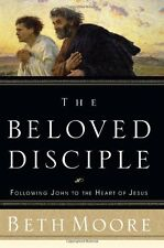 The Beloved Disciple : Following John to the Heart of Jesus by Dale McCleskey and Beth Moore (2003, Hardcover)