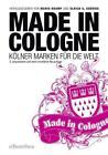 Made in Cologne von Mario Kramp und Ulrich S. Soenius (2015, Kunststoffeinband)