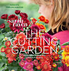 The Cutting Garden: Growing and Arranging Garden Flowers by Sarah Raven (Hardback, 1996)