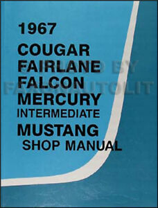 1967 ford shop manual 67 mustang ranchero falcon fairlane futura rh ebay com 1967 ford thunderbird shop manual 1967 ford mustang shop manual