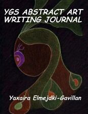 YGS Abstract Art Writing Journal by Yaxaira Elmejdki-Gavillan (2014, Paperback)