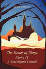 The Stones of Moya: Stone II-A Fate Beyond Control by Marnie R Mercier (Paperback / softback, 2011)