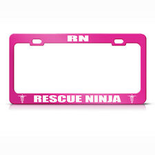 Rn Rescue Ninja Hot Pink Metal License Plate Frame Tag Holder