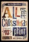 The New York Times All the Crosswords That Are Fit to Print: 150 Easy to Hard Puzzles by The New York Times (Paperback / softback, 2012)