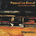 Migration * by Pascal Le Boeuf (CD, Jun-2005, Pascal Le Boeuf, featuring Remy)