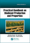 Practical Handbook on Biodiesel Production and Properties by Mushtaq Ahmad, Shazia Sultana, Muhammad Zafar, Mir Ajab Khan (Paperback, 2012)