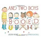 And Two Boys Booed by Sophie Blackall, Judith Viorst (Hardback, 2014)