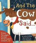 And the Cow Said by Katie Cotton (Hardback, 2015)