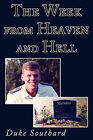 The Week from Heaven and Hell by Duke Southard (Paperback / softback, 2010)