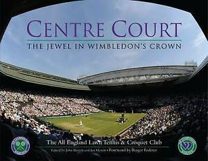 Centre-Court-The-Jewel-in-Wimbledon-039-s-Crown-All-England-Lawn-Tennis-The-All