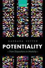 Potentiality: From Dispositions to Modality by Barbara Vetter (Hardback, 2015)