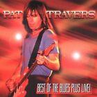 Best of the Blues Plus Live by Pat Travers (CD, Nov-1997, Shrapnel)