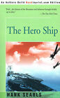 The Hero Ship by Hank Searls (Paperback / softback, 2001)