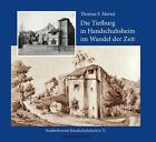 Die Handschuhsheimer Tiefburg im Wandel der Zeit von Thomas Mertel (2015, Gebundene Ausgabe)