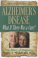 Alzheimer's Disease : What If There Was a Cure? by Mary T. Newport (2011,...