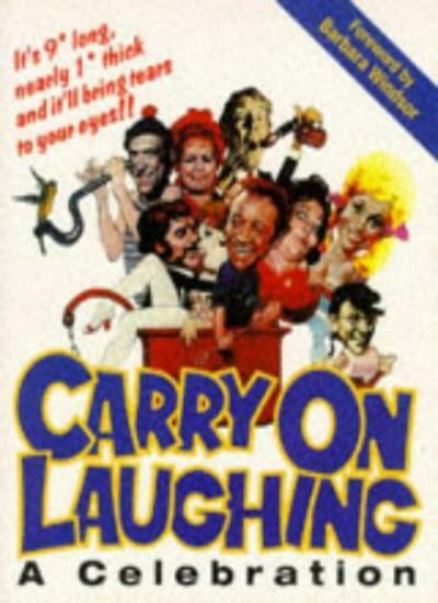 Carry on Laughing: A Celebration,Adrian Rigelsford, Barbara Windsor
