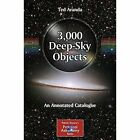 3,000 Deep-Sky Objects: An Annotated Catalogue by Ted Aranda (Paperback, 2011)