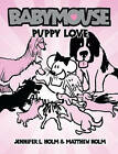 Puppy Love by Matthew Holm, Jennifer L Holm (Hardback, 2007)