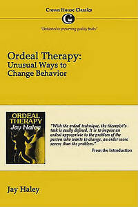 Ordeal-Therapy-Unusual-Ways-to-Change-Behavior-by-Jay-Haley-Paperback-2011