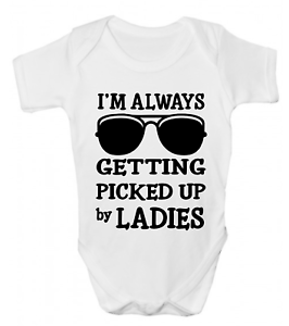 I/'m Always Getting Picked Up By Ladies Funny Baby Grow Bodysuit Vest