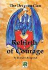 The Dragon Clan: Rebirth of Courage by Brandon Rospond (Paperback / softback, 2013)