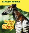 The Story of the Okapi by Anita Ganeri (Hardback, 2016)