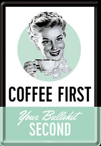 Nostalgic-Art-Metal-Postcard-Coffee-First-Your-Bullshit-Second-3-7-8x5-1-2in