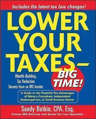 (Good)-Lower Your Taxes: Big Time! (Paperback)-Botkin, Sandy-007140807X