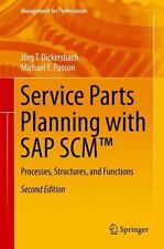 Service Parts Planning with SAP SCM(tm) : Processes, Structures, and Function...