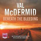 Beneath the Bleeding by W F Howes Ltd (CD-Audio, 2015)