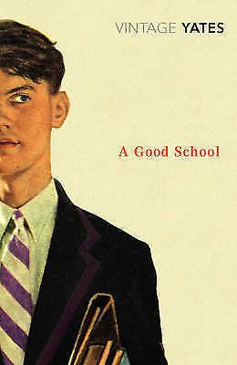 1 of 1 - A Good School-Richard Yates. Free Post