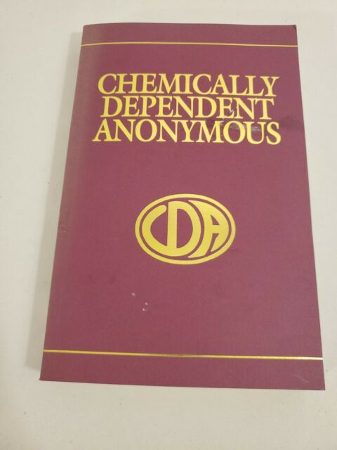 CHEMICALLY DEPENDENT ANONYMOUS By No Author Given